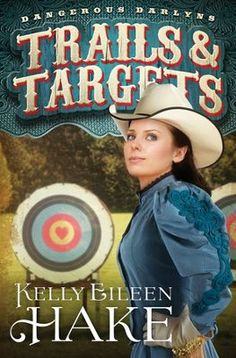 Trails & Targets by Kelly Eileen Hake