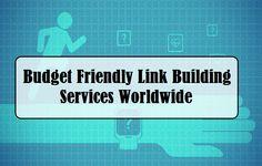 Budget Friendly #LinkBuilding Services Worldwide – #backlinks #socialmedia
