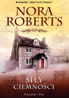 "Roberts Nora, ""Siły ciemności"", Warszawa, Prószyński Media, 438 s. Nora Roberts, Book Worms, Best Sellers, Reading, Books, Movies, Movie Posters, Literatura, Libros"