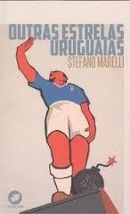 """OUTRAS ESTRELAS URUGUAIAS"" Stefano Marelli"