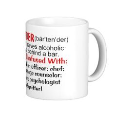 Funny Bartender Quotes | Funny Beer Sayings Mugs, Funny Beer Sayings Coffee & Travel Mug ...