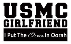Girlfriend USMC I Put The Ooo In Oorah Indoor/Outdoor Vinyl Decal, MultiPurpose - For Your Auto, Wall, Window & More Purchase this product along with all of our other spectacular decals through one of the following links:   https://www.etsy.com/shop/MiaBellaDesignsWI  http://www.amazon.com/s?marketplaceID=ATVPDKIKX0DER&me=A2MSEOIVL689S1&merchant=A2MSEOIVL689S1&redirect=true