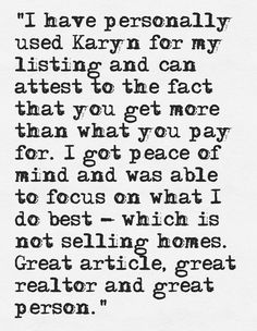 Shout out to my awesome former client who posted this on my linkedIN page, in response to an earlier blog post I put up this week.   What is he referring to? Read the article, if you haven't already, right here: http://homesweetkaryn.com/how-much-does-a-realtor-cost/  #bosleyrealestate