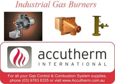 High Quality #Industrial #Gas #Burners Supplying in #Australia and surrounding the area. Accutherm International has an extensive range of industrial burners available for a wide range of different industries and applications.