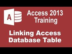 How to Link a Microsoft Access 2013 Database Table to Another Access Database Table - YouTube
