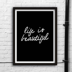 Life is beautiful http://www.notonthehighstreet.com/themotivatedtype/product/life-is-beautiful-inspirational-typography-print Limited edition, order now!