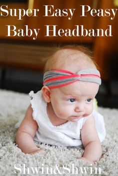 Shwin: Super Easy Peasy Baby Headband Also great for Adult using the bottom half of a t-shirt