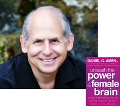 Medical Director of Amen Clinics, Inc., New York Times bestselling author of Unleash the Power of the Female Brain