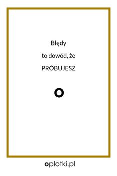 Co robię, kiedy nie mam siły. Study Motivation, Words Quotes, Quotations, Self, Poetry, Inspirational Quotes, Positivity, Wisdom, Messages