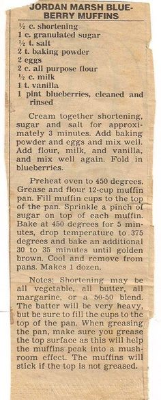 The original Jordan Marsh Blueberry Muffin vintage recipe (makes more than a dozen, only need to bake minutes after turning heat down) Retro Recipes, Old Recipes, Vintage Recipes, Bread Recipes, Recipies, Simply Recipes, Donut Recipes, Yummy Recipes, Breakfast Dishes