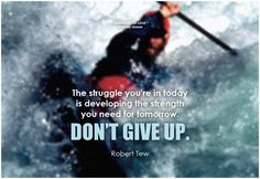 The struggle you're in today is developing the strength you need for tomorrow. Don't give up. - Robert Tew #determination #quote #dontgiveup