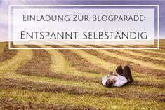 Einladung Blogparade: Entspannt selbständig