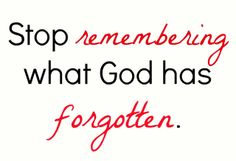 Forgiving Yourself. It's okay to let it go now. God's forgiven you. Now you need to. It's okay.