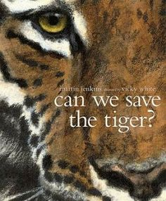 Can We Save the Tiger? by Martin Jenkins and illustrated by Vicky White Species Extinction, Endangered Species, Save The Tiger, Book Week, Environmental Issues, Great Pictures, Conservation, Habitats, Literature