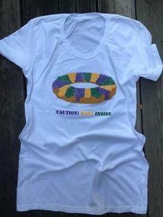 Caution Baby Inside King Cake Shirt