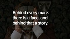 Behind every mask there is a face, and behind that a story. - Marty Rubin Quotes on Wearing a Mask and Hiding Oneself Mask Quotes, Sign Quotes, Qoutes, Mens Masquerade Outfit, Masquerade Ball, Caption For Boys, Status Quotes, Words Worth, Mask Party