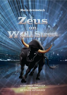 This is a book about economics and uses mythological figures as examples, including King Midas and his greed.  Citation: Moria Avnimelech, Zeus on Wall Street: An Odyssey of Economic Literacy, 2013.