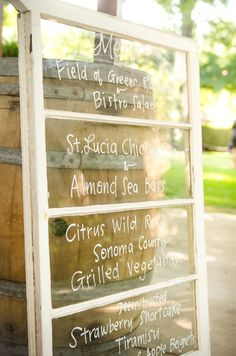 Wedding DIY: An Outdoor Wine Country Wedding With Glamorous Details: A vintage window was a creative (and inexpensive) way to display to the menu.    Photo courtesy of Juliette Tinnus