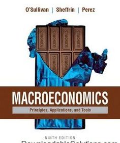 download Solution Manual for Macroeconomics: Principles, Applications, and Tools, 9th Edition, O