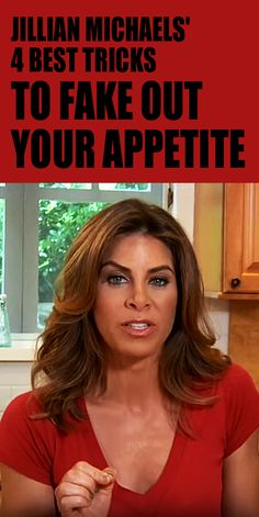 .JILLIAN MICHAELS' 4 TRICKS TO FAKE OUT YOUR APPETITE. Get some of Jillian's best tips to keep your hunger under control. #appetitecontrol #weightloss #bellyfat #fatburn #diettips