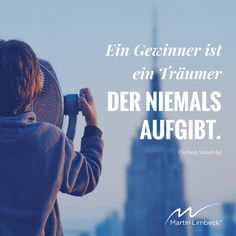 Lebe deinen Traum und gib niemals auf! http://www.wie-du-nach-oben-kommst.de/