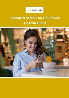 RECEVEZ Mon Ebook GRATUITEMENT  Vendre des PDF / Ebook sur Amazon  Comment vendre facilement des ebooks sur Amazon Un tuto �tape par �tape