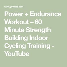 Power + Endurance Workout – 60 Minute Strength Building Indoor Cycling Training - YouTube Endurance Workout, Interval Training, Indoor Cycling, Bike Indoor, Strength, Building, Youtube, Fitness, Resistance Workout