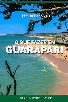 O que fazer em Guarapari, no Espírito Santo. Essa cidade possui 52 praias, entre elas Bacutia, Praia dos Padres e Areia Preta, além de excelente gastronomia, com destaque para a Moqueca Capixaba