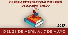 LLEGA LA VIII FERIA INTERNACIONAL DEL LIBRO DE AZCAPOTZALCO 2017