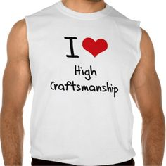 I love High Craftsmanship Sleeveless T-shirt Tank Tops