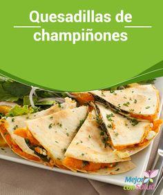 #Quesadillas de #champiñones   Las quesadillas posiblemente sean uno de los platos más #emblemáticos de la #gastronomía mexicana. Te damos la #receta con champiñones además de algunas ideas.