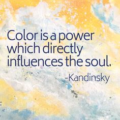 """Color is a power which directly influences the soul. Painting by Christina Gates. Soul Quotes, Words Quotes, Sayings, Color Quotes, Quotes About Color, Motivational Quotes, Inspirational Quotes, Craft Quotes, Artist Quotes"