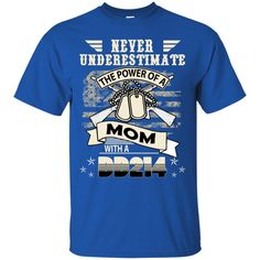 Mother's Day Family Mom T-shirts Never Underestimate The Power Of A Mom With A DD214 Shirts Hoodies Sweatshirts