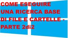 Windows 8.1 - Come Eseguire Una Ricerca Base Di File E Cartelle - Parte ...