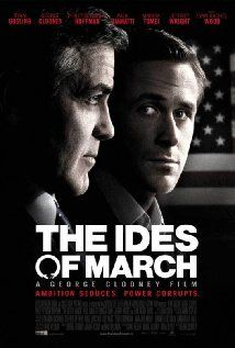 """The Ides Of March"" (dir. George Clooney, 2011) --- An idealistic staffer (Ryan Gosling) for a new presidential candidate (George Clooney) gets a crash course on dirty politics during his stint on the campaign trail. Also starring Philip Seymour Hoffman and Paul Giamatti. Based on the play ""Farragut North"" by Beau Willimon."