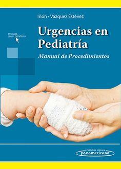 Urgencias en Pediatría. Manual de Procedimientos  Autores: Alberto Iñón / Juan Vázquez Estévez EAN: 9789500606363 Especialidad: Pediatría - Neonatología Páginas: 512 Encuadernación: Rústica Medidas: 12cm x 17cm © 2015  #UrgenciasenPediatria #UrgenciasPediatricas #Pediatria #LibrosdeUrgencias #Medicina #Urgencias #LibreriaAZMedica #LibrosdeMedicina