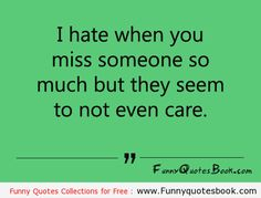 When you miss someone badly