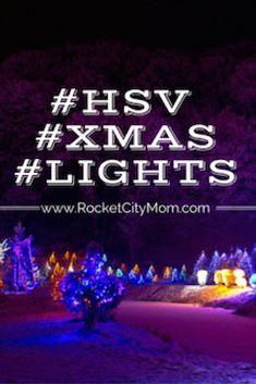 2016 Huntsville & North Alabama Christmas Lights with map!