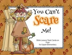 You Can't Scare Me!  Bible Lesson Task Cards