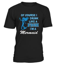 I Drink Like A Fish Mermaid Party Fun  #gift #idea #shirt #image #funny #campingshirt #new