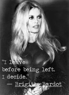 ~~ I decide ~~ Brigitte Bardot ~~