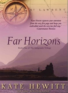 Far Horizons is a sweeping saga of that will take you from the Highlands of Scotland to the untamed Canadian wilderness and the bustling streets of Boston. Based on actual events, it celebrates the strength of a promise and the enduring power of love. Written by USA Today bestselling author Kate Hewitt, and Book One of The Emigrants Trilogy