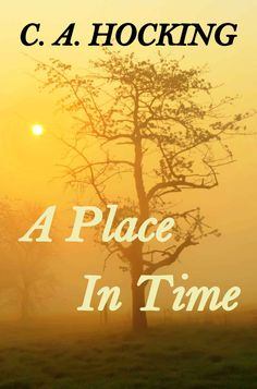 Amazon.com: A Place In Time eBook: C. A. HOCKING: Kindle Store