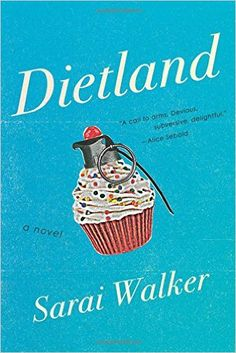 Dietland: Sarai Walker: 9780544373433: Amazon.com: Books