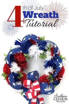 Easy 4th of July Wreath tutorial for your door by Southern Charm Wreaths.