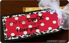 "Just be ""twix"" you and me, I love you.  :)   I like this for my mom's party too.... with a different saying on it though."
