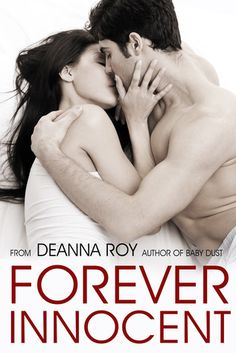 Forever Innocent | Deanna Roy | Oct 1 2013 | http://www.goodreads.com/book/show/18168448-forever-innocent | #newadult #romance #college