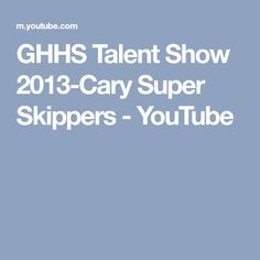GHHS Talent Show 2013-Cary Super Skippers - YouTube