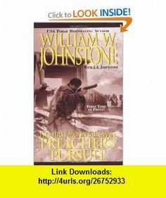 Preachers Pursuit (The First Mountain Man) (9780786020041) William W. Johnstone, J.A. Johnstone , ISBN-10: 0786020040  , ISBN-13: 978-0786020041 ,  , tutorials , pdf , ebook , torrent , downloads , rapidshare , filesonic , hotfile , megaupload , fileserve