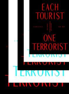 Each Tourist / One Terrorist — Namik Schwarz